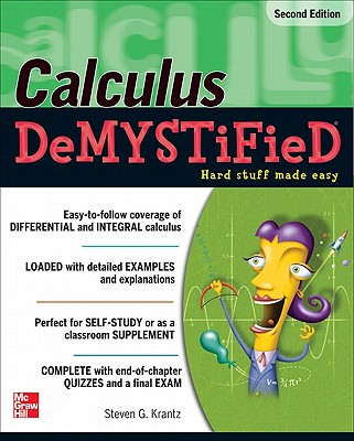 Calculus Demystified By Krantz, Steven G.