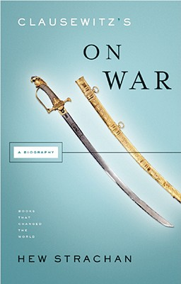 Clausewitz's On War By Strachan, Hew