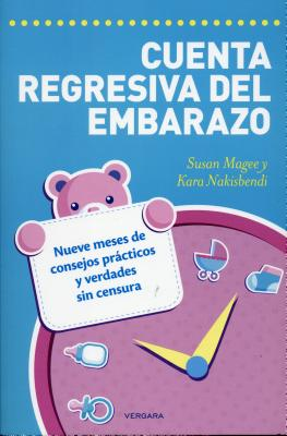 Cuenta regresiva del embarazo / The Pregnancy Countdown Book By Magee, Susan/ Nakisbendi, Kara
